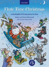 Flute Time Christmas + CD: A stockingful of 32 easy pieces for flute