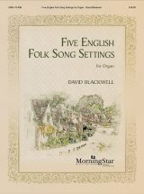 Five English Folk Song Settings for Organ